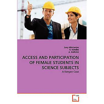 ACCESS AND PARTICIPATION OF FEMALE STUDENTS IN SCIENCE SUBJECTS by Mbirianjau & Lucy