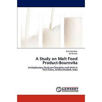 A Study on Malt Food ProductBournvita by Kandala & Sruti