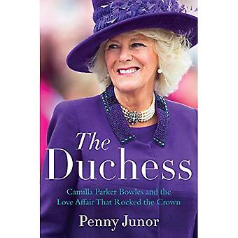 The Duchess: Camilla Parker� Bowles and the Love Affair That Rocked the Crown