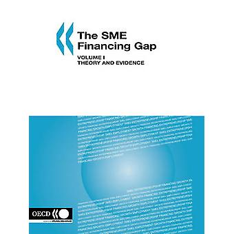 The SME Financing Gap Vol. I  Theory and Evidence by OECD Publishing