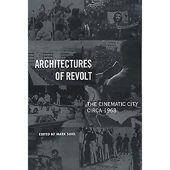 Architectures of Revolt - The Cinematic City circa 1968 by Architectur