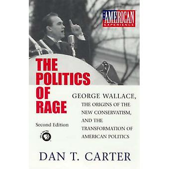 The Politics of Rage - George Wallace - the Origins of the New Conserv