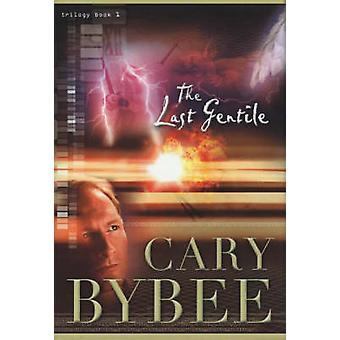 The Last Gentile by Cary R Bybee - Bea Kassees - 9780974439815 Book
