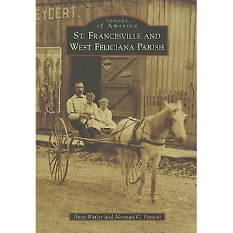 St. Francisville and West Feliciana Parish by Anne Butler - Norman C