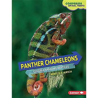 Panther Chameleons - Color-Changing Reptiles by Rebecca Hirsch - 97814