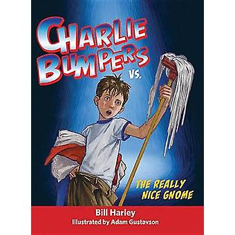 Charlie Bumpers vs. the Really Nice Gnome by Bill Harley - Adam Gusta