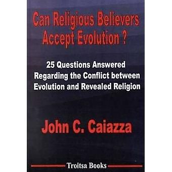 Can Religious Believers Accept Evolution? - 25 Questions Answered Rega