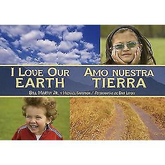 I Love Our Earth / Amo Nuestra Tierra by Bill Martin - Michael Sampso