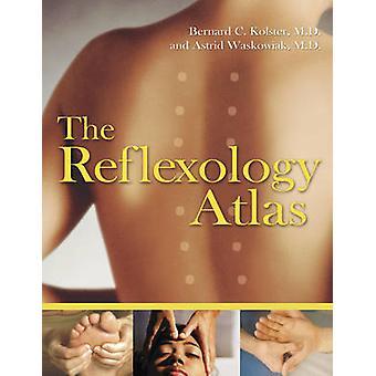 The Reflexology Atlas by Bernard C. Kolster - Astrid Waskowiak - 9781