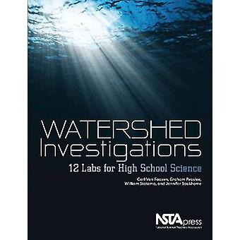 Watershed Investigations - 12 Labs for High School Science by Jennifer