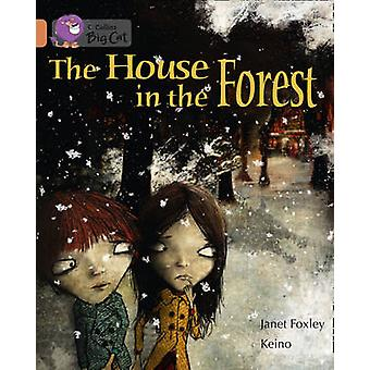 The House in the Forest - Band 12/Copper by Janet Foxley - Keino - Col