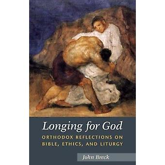 Longing for God - Orthodox Reflections on Bible - Ethics and Liturgy b