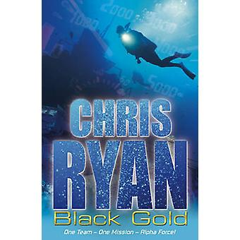 Alpha Force - Black Gold - Book 9 by Chris Ryan - 9780099482321 Book