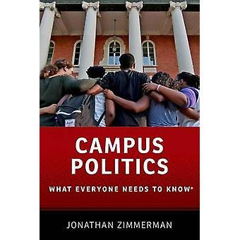 Campus-Politik - was jeder wissen muss, von Jonathan Zimmerman-