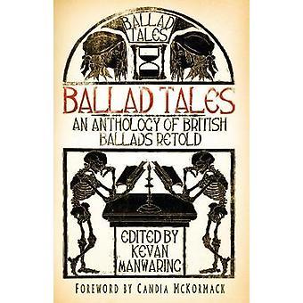 Ballade Geschichten - eine Anthologie der britischen Balladen nacherzählt von Kevan Manwari