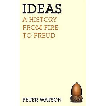 Ideas - A History by Peter Watson - 9780753820896 Book