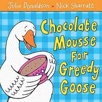 Mousse au chocolat pour gourmands Goose (Illustrated edition) par Julia Dona