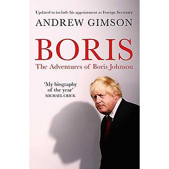 Boris - The Adventures of Boris Johnson by Andrew Gimson - 97814711623