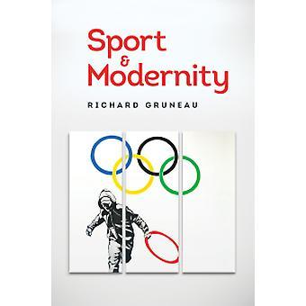 Sport and Modernity by Richard Gruneau - 9781509501571 Book