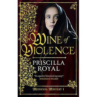 Wein der Gewalt von Priscilla Royal - 9781781850008 Buch