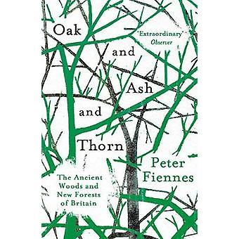 Roble y ceniza y espina - los bosques antiguos y nuevos bosques de Bretaña b