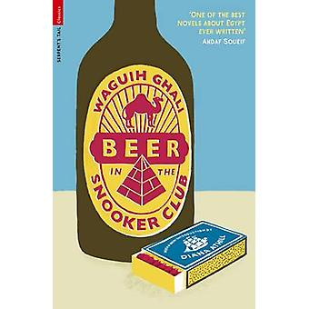 Beer in the Snooker Club by Waguih Ghali - Diana Athill - 97818466875