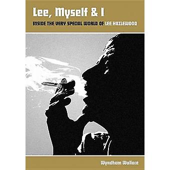 Lee - Myself and I - Inside the Very Special World of Lee Hazlewood by