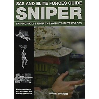 Sniper - sniper compétences de Forces d'élite du monde par Martin J. Dou