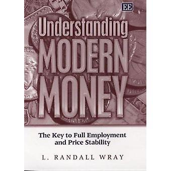 Inzicht in moderne geld - de sleutel tot volledige werkgelegenheid en prijs steek