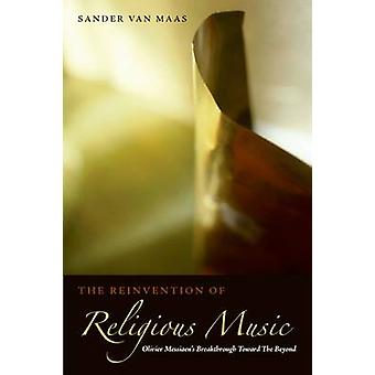 The Reinvention of Religious Music - Olivier Messiaen's Breakthrough T