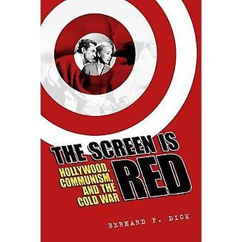 Skärmen är röd - Hollywood - kommunismen- och det kalla kriget av Bernar