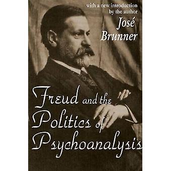 Freud och politik av psychoanalysisen (ny upplaga) av Jose Brunne
