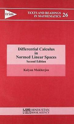 Differential Calculus in Normed Linear Spaces (2nd Revised edition) b