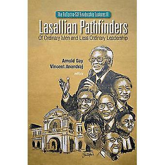 Lasallian Pathfinders - Of Ordinary Men and Less Ordinary Leadership b