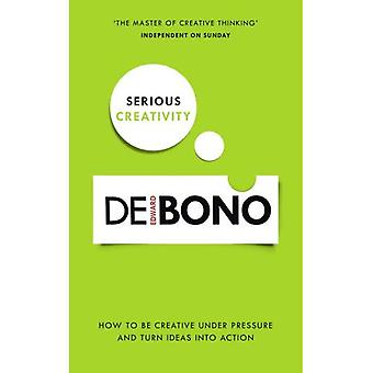 Serious Creativity: A Step-by-Step Approach to Using the Logic of Creative Thinking