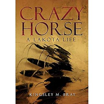 Crazy Horse: A Lakota Life (Civilization of the American Indian)