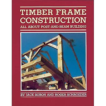 Timber Frame Construction: All About Post and Beam Building (A Garden Way publishing book)
