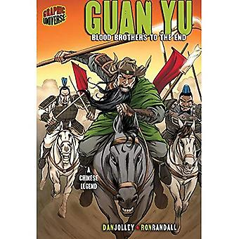 Guan Yu: Blood Brothers to the End: A Chinese Legend (Graphic Myths and Legends)