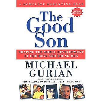 The Good Son: Vormgeving van de morele ontwikkeling van onze jongens en jonge mannen