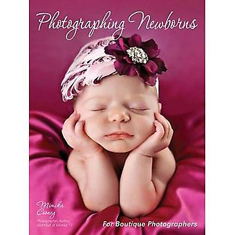 Photographing Newborns : For Boutique Photographers