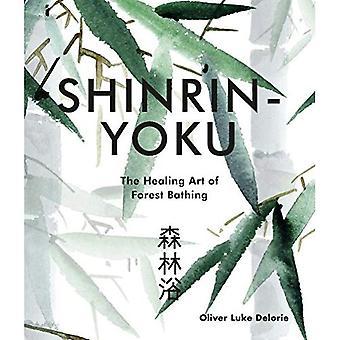 Shinrin-yoku: The Healing Art of Forest Bathing