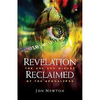Revelation Reclaimed: The Use and Misuse of the Apocalypse