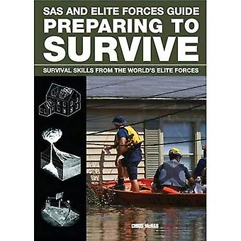 Preparing to Survive: Being Ready for When Disaster Strikes (Sas & Elite Forces Guide)
