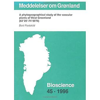 Meddelelser Om Gronland: A Phytogrographical Study of the Vascular Plants of West Greenland (62 20'-74 00'N)
