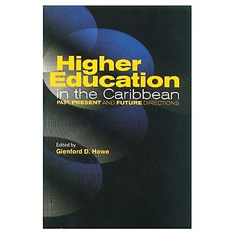 Higher Education In The Caribbean Past, Present And Future Directions