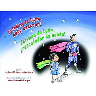 Esteban de Luna, Baby Rescuer! =: Esteban de Luna, Rescatador de Bebes!