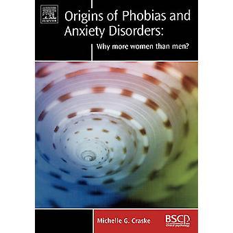 Alkuperä fobioita ja ahdistuneisuus häiriöt miksi enemmän naisia kuin miehiä Craske & Michelle g.