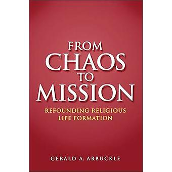 From Chaos to Mission by Arbuckle & Gerald A.