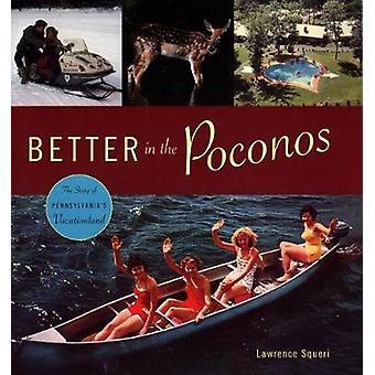 Mieux, dans les Poconos, l'histoire de Zusammenfluss Vacationland par Squeri & Laurent