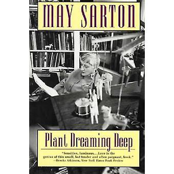Plant Dreaming Deep by Sarton & May